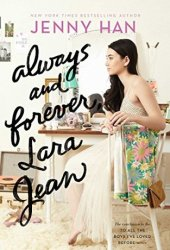 Always and Forever, Lara Jean (To All the Boys I've Loved Before, #3) Book Pdf