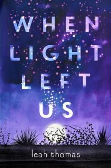when light left us leah thomas february 2018 young adult books