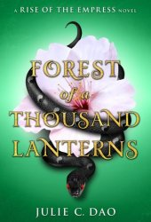 Forest of a Thousand Lanterns (Rise of the Empress, #1) Pdf Book