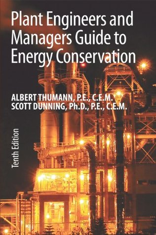 PLANT ENGINEERS & MANAGERS GUIDE TO ENERGY CONSERVATION, 10th Edition