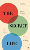The Secret Life: Three True Stories