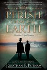 Perish from the Earth: A Lincoln and Speed Mystery