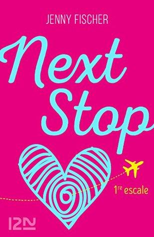 Next Stop - 1re escale