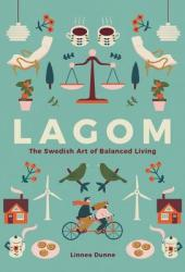 Lagom: The Swedish Art of Balanced Living Book Pdf