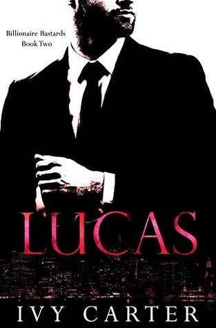 LUCAS (Billionaire Bastards, Book Two)