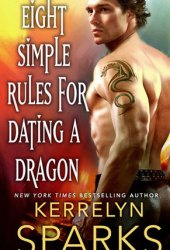 Eight Simple Rules for Dating a Dragon (The Embraced, #3) Pdf Book
