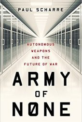 Army of None: Autonomous Weapons and the Future of War Pdf Book