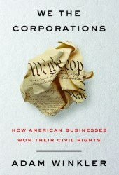 We the Corporations: How American Businesses Won Their Civil Rights Pdf Book