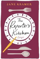 The Reporter's Kitchen: Essays Pdf Book