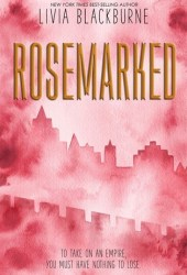 Rosemarked (Rosemarked #1) Pdf Book