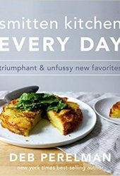 Smitten Kitchen Every Day: Triumphant and Unfussy New Favorites Pdf Book