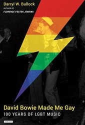David Bowie Made Me Gay: 100 Years of LGBT Music Pdf Book