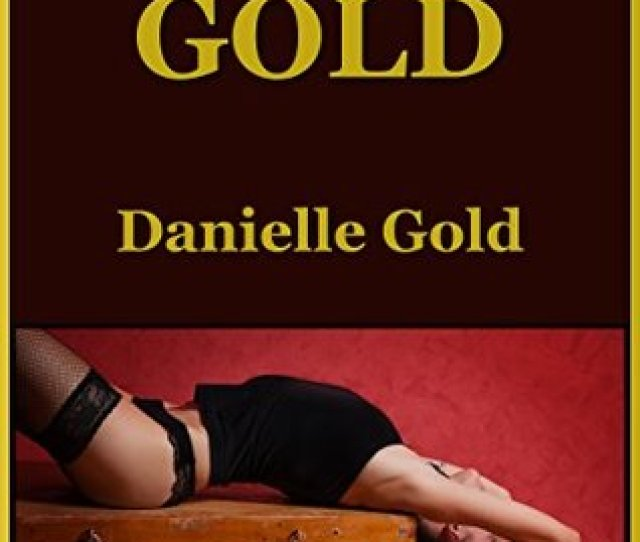 Erotic Gold Hot Tales Of Domination And Submission Six Very Rough Bdsm Erotica