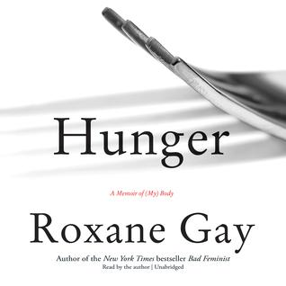 Hunger: A Memoir of (My) Body
