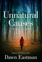 Unnatural Causes (A Dr. Katie LeClair Mystery #1)