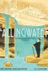 Fallingwater: The Building of Frank Lloyd Wright's Masterpiece Pdf Book