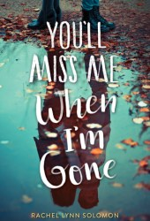 You'll Miss Me When I'm Gone Pdf Book