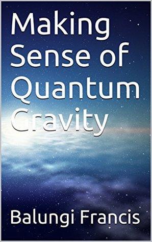 Making Sense of Quantum Gravity (Making Sense of Quantum Gravity Book1)