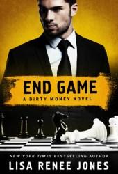 End Game (Dirty Money, #4) Pdf Book