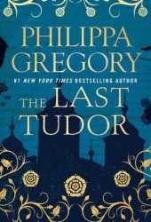 The Last Tudor (The Plantagenet and Tudor Novels, #14) Pdf Book
