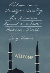 Notes on a Foreign Country: An American Abroad in a Post-American World Book Pdf