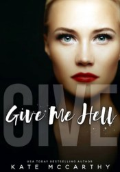 Give Me Hell (Give Me, #4) Pdf Book