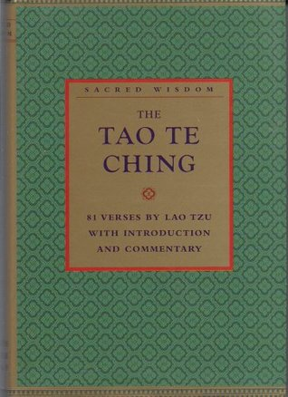 Sacred Wisdom: The Tao Te Ching: 81 Verses by Lao Tzi with Introduction and Commentary (Sacred Wisdo