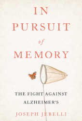In Pursuit of Memory: The Fight Against Alzheimer's Pdf Book