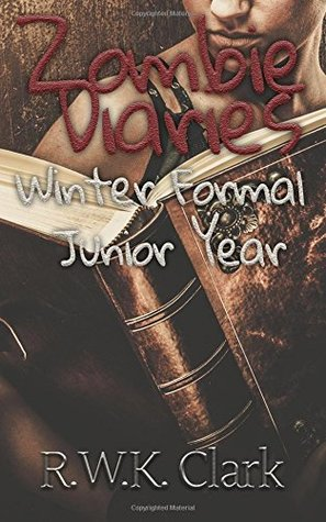 Zombie Diaries: Winter Formal, Junior Year (The Mavis Saga #2)