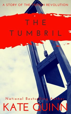 The Tumbril: A Story of the French Revolution