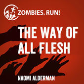 Zombies, Run! The Way of All Flesh (Books 1-6)