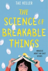 The Science of Breakable Things Pdf Book