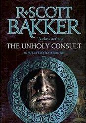 The Unholy Consult (Aspect-Emperor, #4) Pdf Book