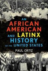 An African American and Latinx History of the United States Pdf Book