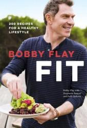 Bobby Flay Fit: 200 Recipes for a Healthy Lifestyle Pdf Book