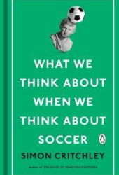 What We Think about When We Think about Soccer Book Pdf