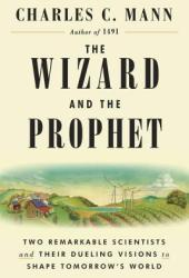 The Wizard and the Prophet: Two Remarkable Scientists and Their Dueling Visions to Shape Tomorrow's World Book Pdf