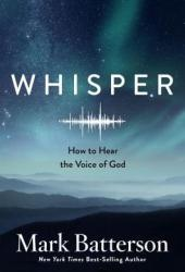 Whisper: How to Hear the Voice of God Pdf Book