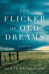 The Flicker of Old Dreams by Susan Henderson