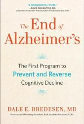 The End of Alzheimer's: The First Program to Prevent and Reverse Cognitive Decline Pdf Book