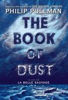 La Belle Sauvage (The Book of Dust, #1) by Philip Pullman
