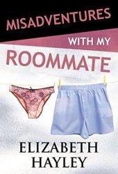 Misadventures with My Roommate (Misadventures, #10) Pdf Book