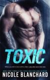 Toxic by Nicole Blanchard