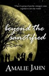 Beyond the Sanctified (The Sevens Prophecy, #3)