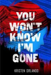 You Won't Know I'm Gone (The Black Angel Chronicles #2) Pdf Book
