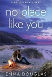No Place Like You (Cloud Bay, #3) Pdf Book