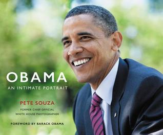 Obama: An Intimate Portrait: The Historic Presidency in Photographs