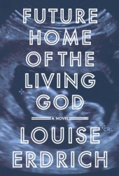 Future Home of the Living God Pdf Book