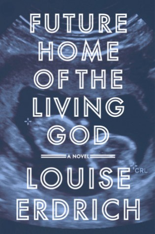Future Home of the Living God Book Pdf ePub