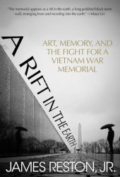 A Rift in the Earth: Art, Memory and the Fight for a Vietnam War Memorial Book Pdf